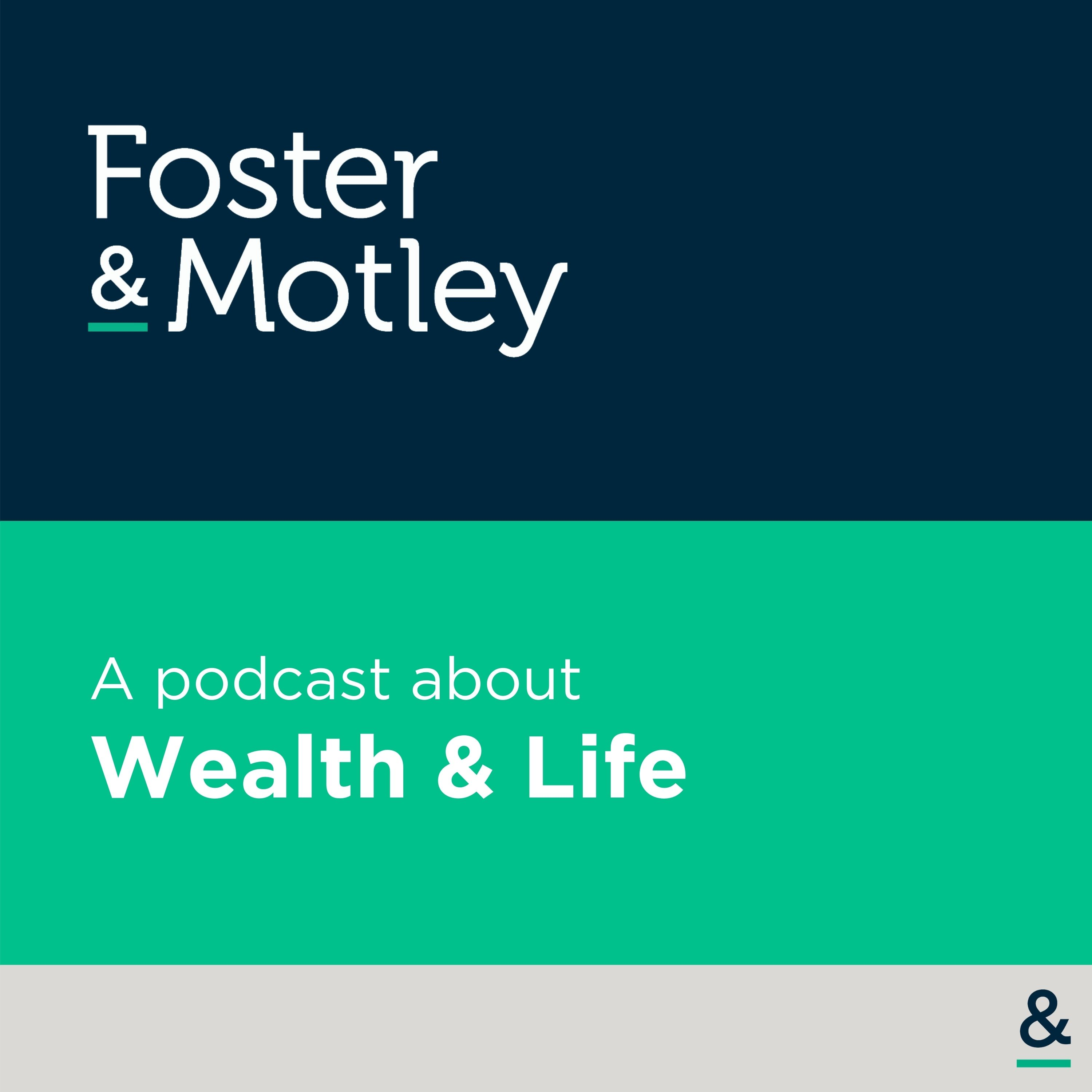Foster & Motley : A podcast about Wealth & Life